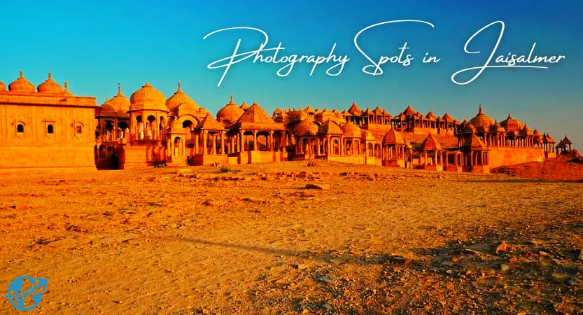 Read more about the article 6 Best Photography Spots in Jaisalmer | Best Instagrammable places in Jaisalmer
